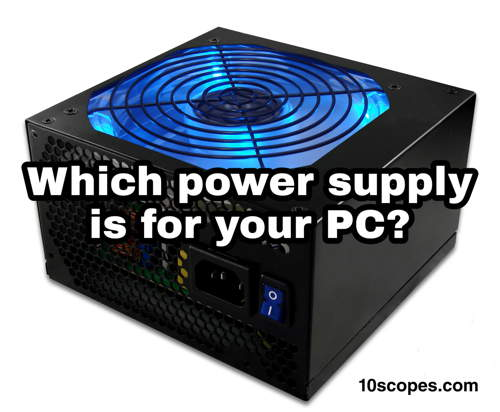 which -powersupply-is for-you
