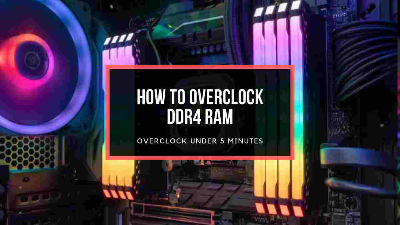 How to Overclock DDR4 RAM (2019) : Overclock Under 5 Minutes