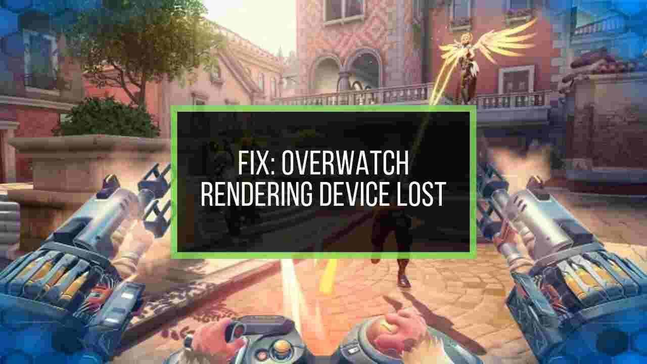 overwatch-rendering-device-lost