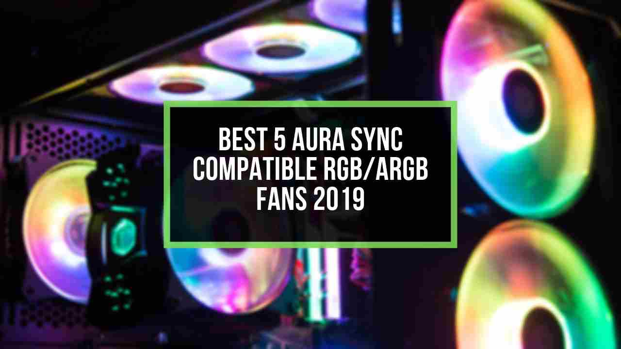 best-5-aura-sync-compatible-rgb-fans-featured