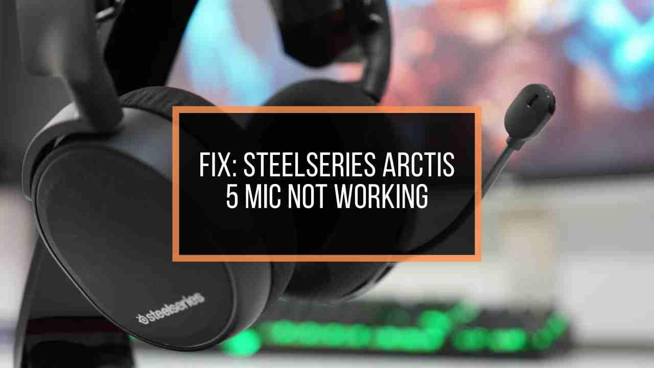 steelseries-arctis-5-mic-not-working