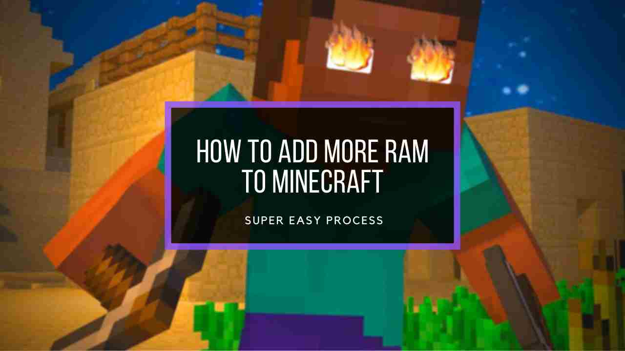 How to Allocate More RAM to Minecraft Under 10 Minutes (100101)