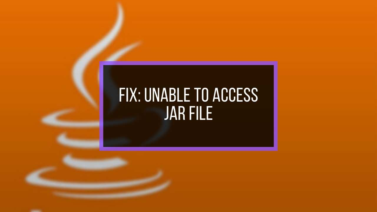 fix-unable-to-access-jar-file