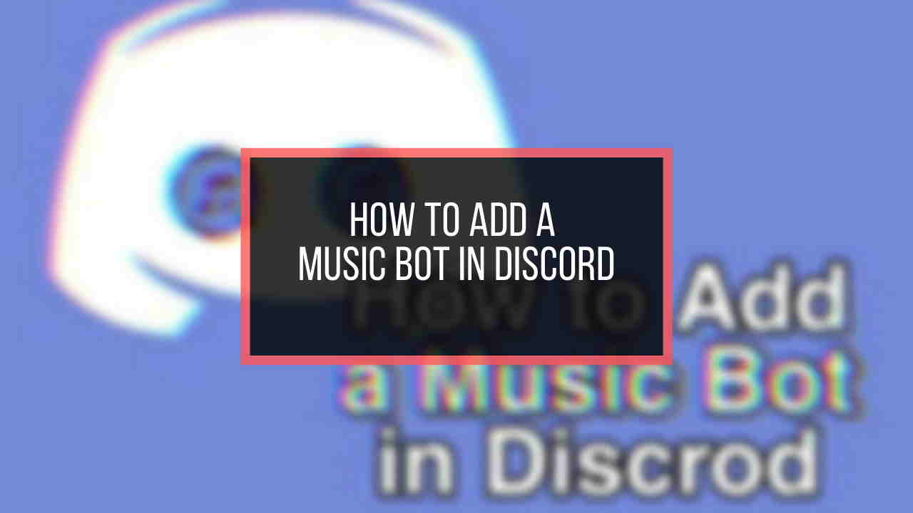 How To Add A Music Bot In Discord 2020