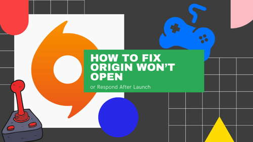how-to-fix-origin-wont-open