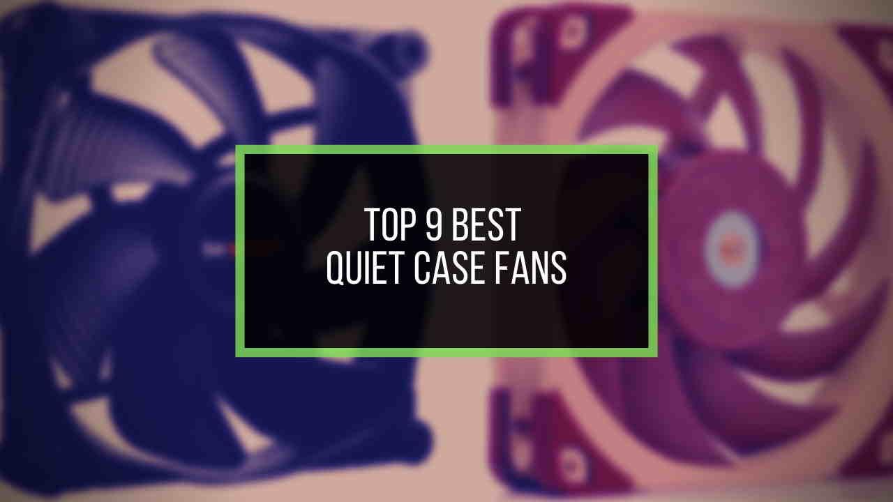 best-quiet-case-fans