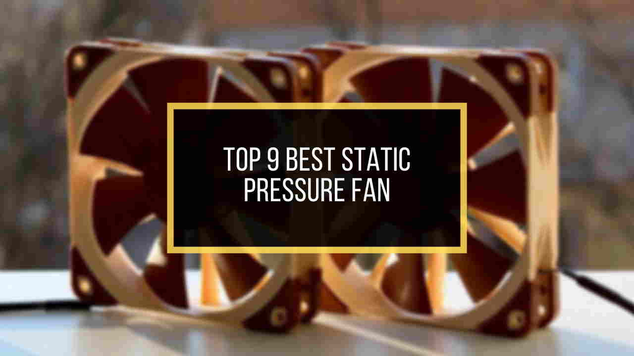 best-static-pressure-fans