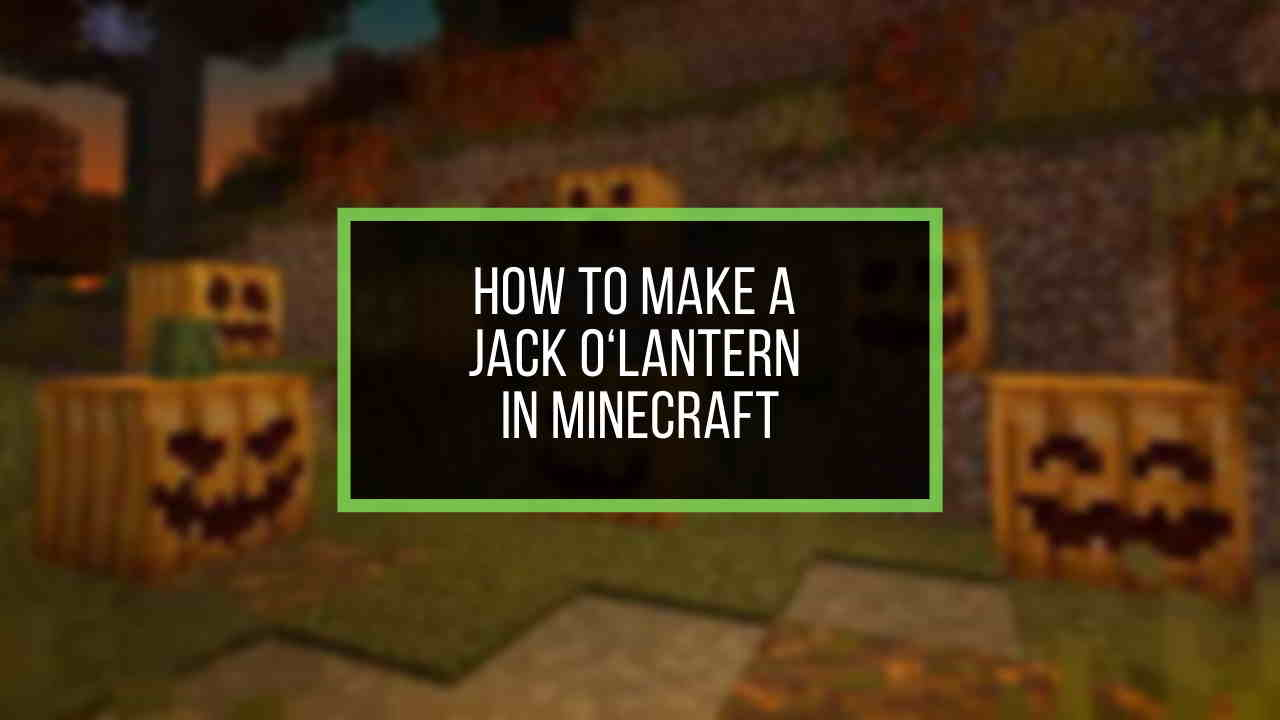 how-to-make-a-jack-o-lantern-in-minecraft