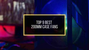 top-9-best-200mm-pc-case-fans