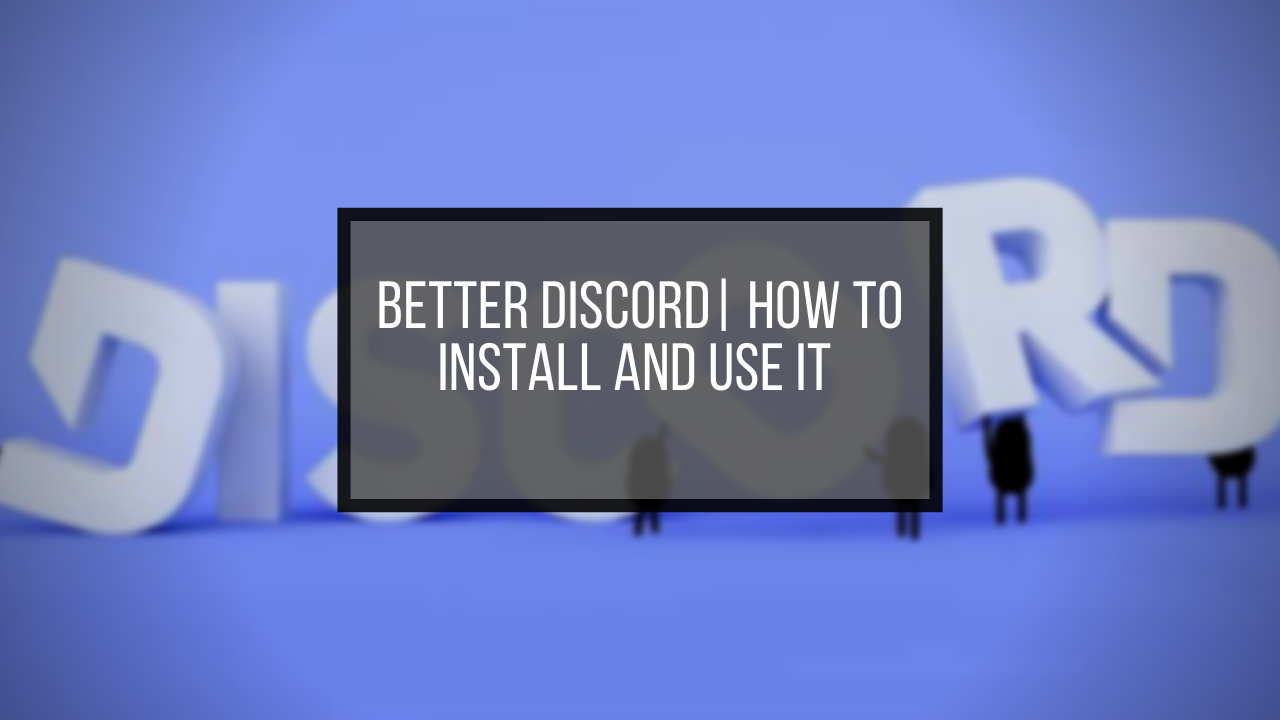 better-discord-how-to-install-and-use-it