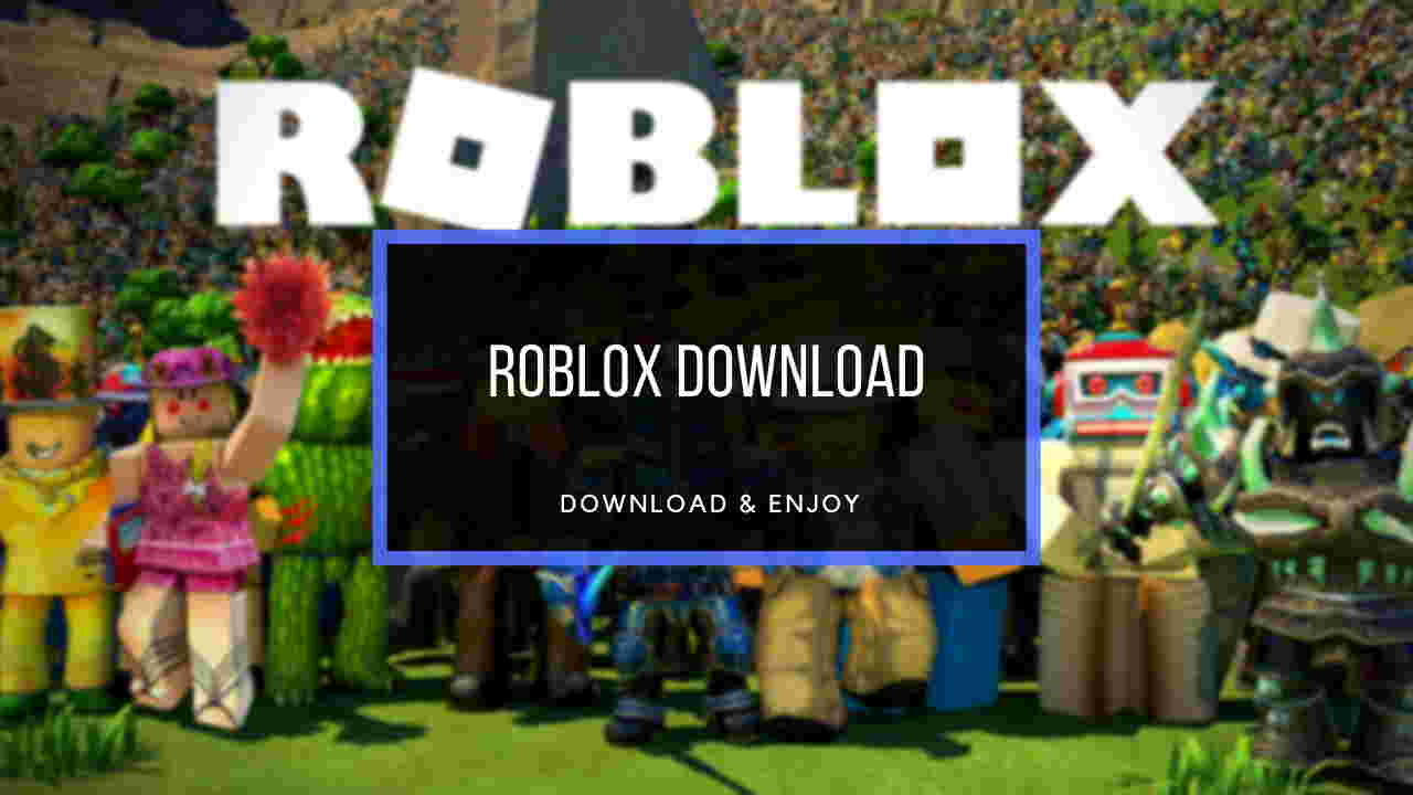 Roblox Download Free For Windows 10 8 7 Latest 32 64bit