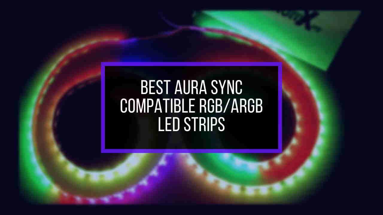 best-aura-sync-compatible-rgb-argb-led-strips
