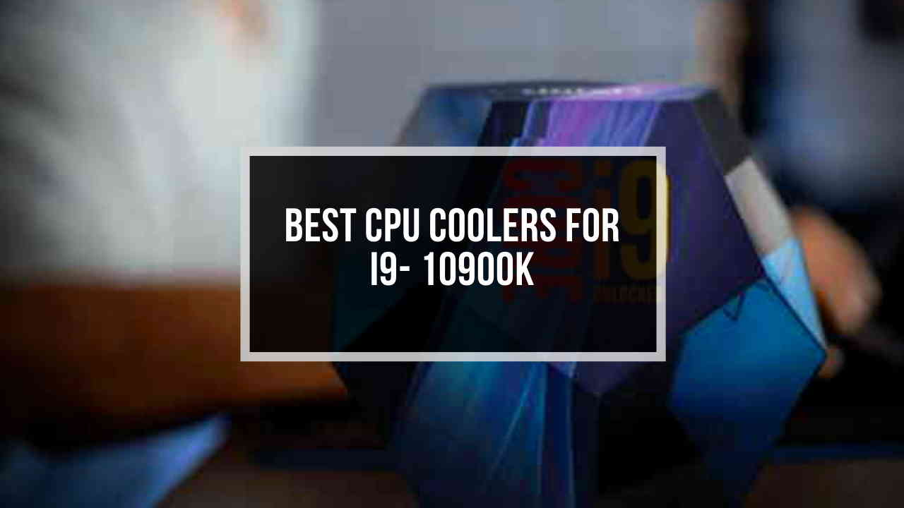 best-cpu-coolers-for-i9