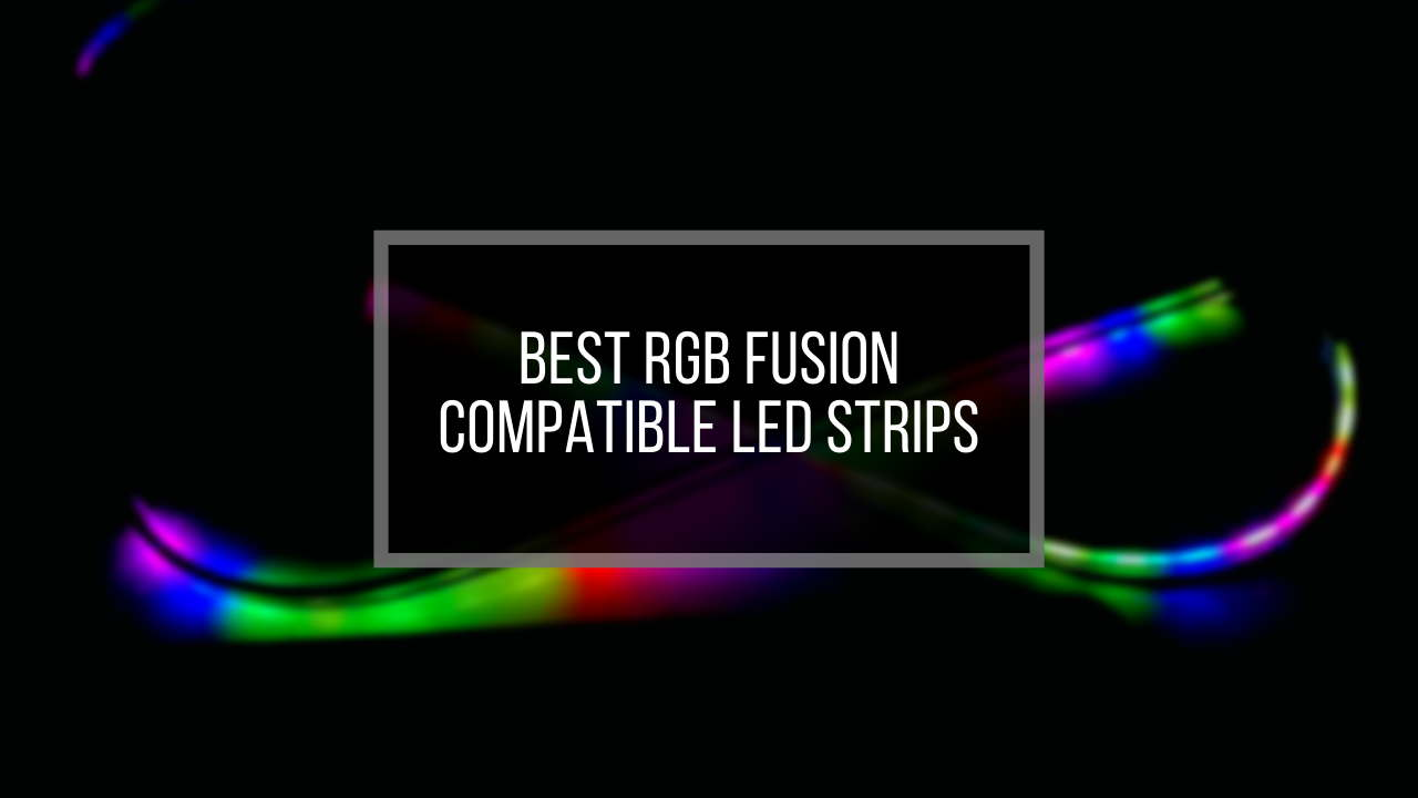 best-rgb-fusion-compatible-led-strips