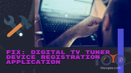 fix-digitaltv-tuner-device-registration-application