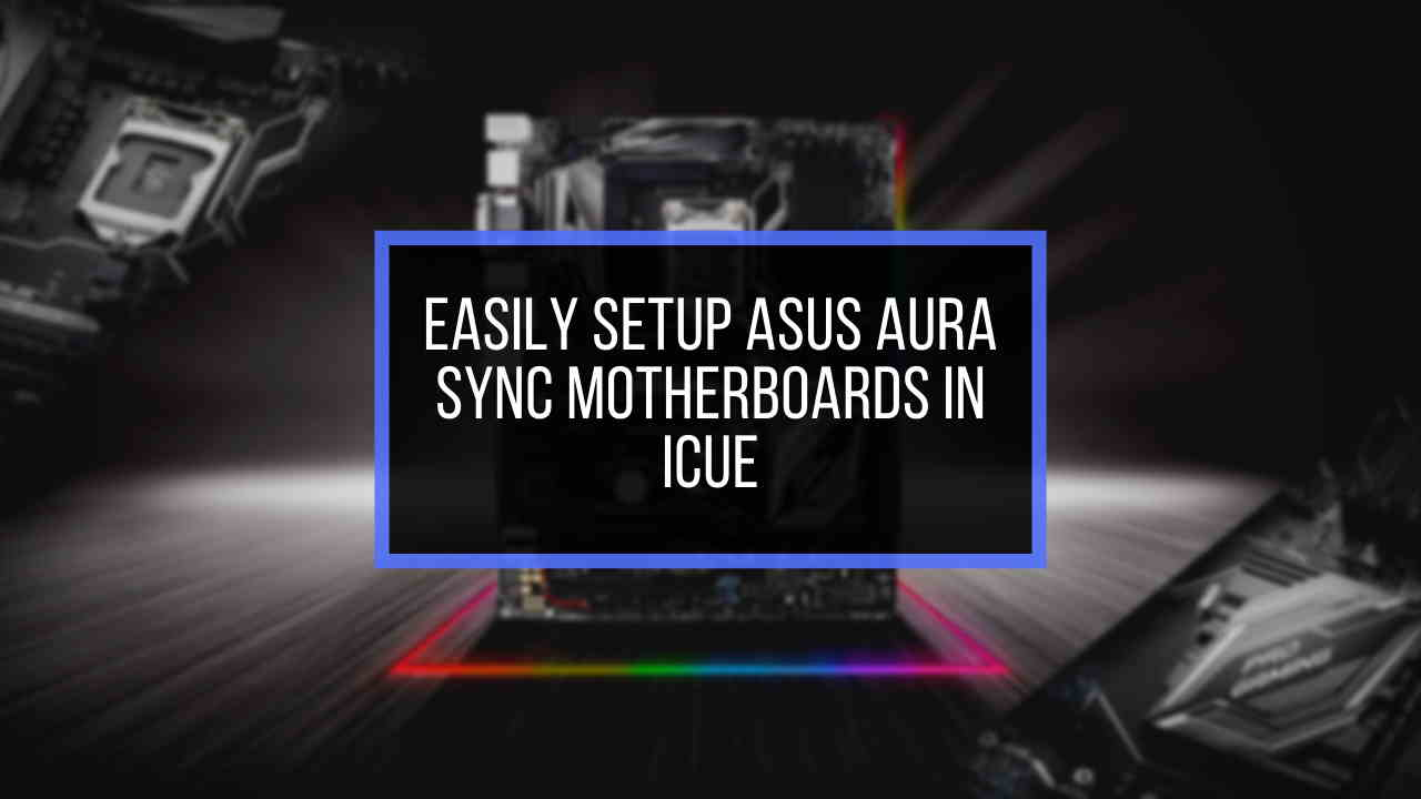 setup-asus-aura-sync-motherboard-in-icue