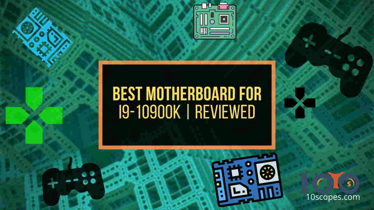best-motherboard-for-i9-10900k