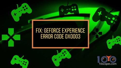 nvidia-geforce-experience-error-code-0x0003