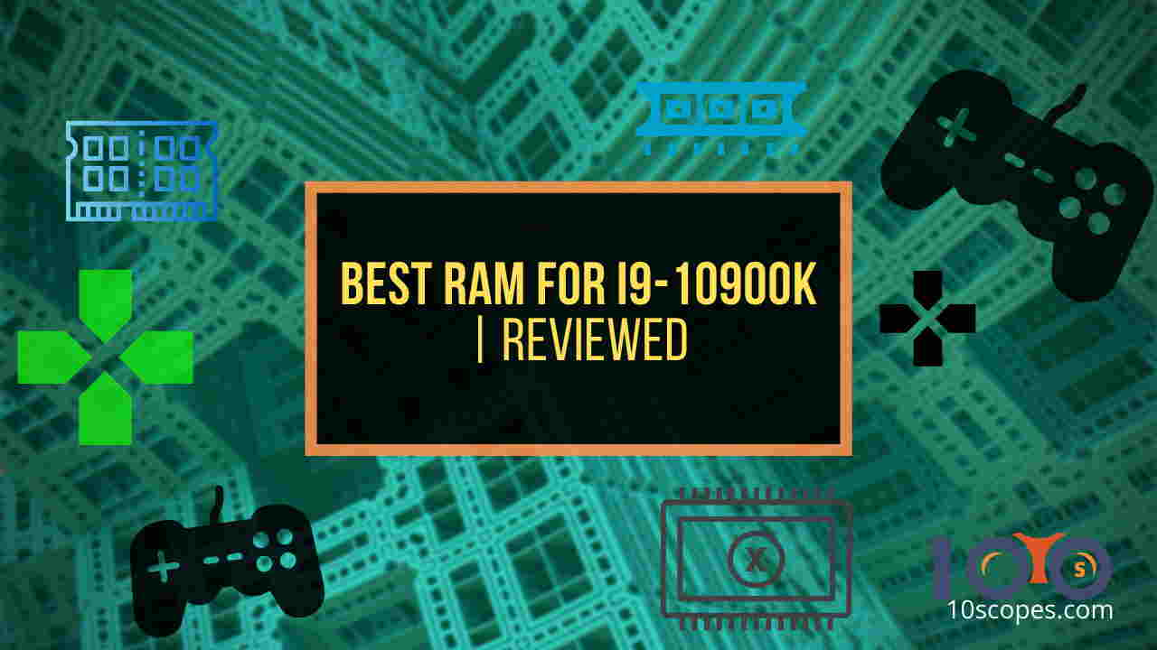 best-ram-for-i9-10900k