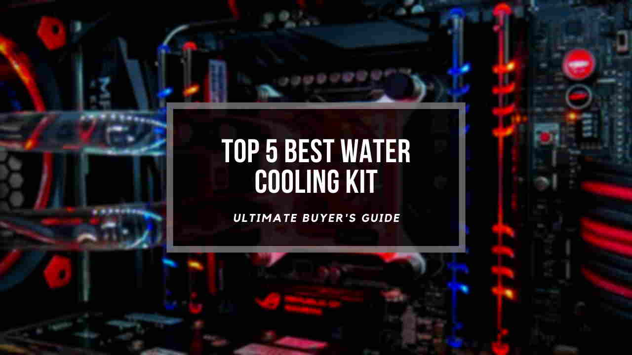 best-water-cooling-kit