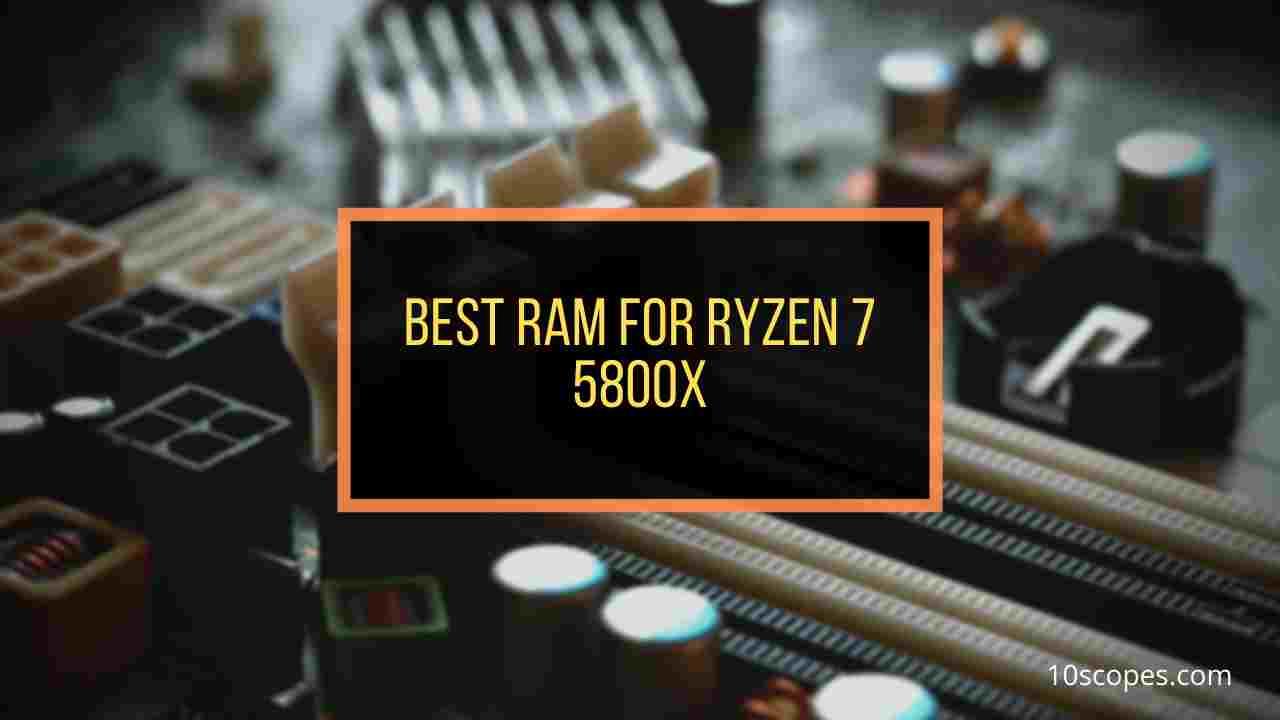best-ram-for-ryzen-7-5800x