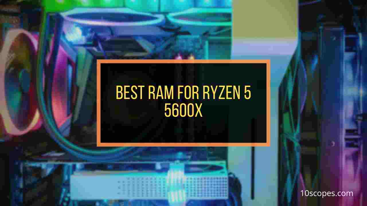 best-ram-for-ryzen-5600x