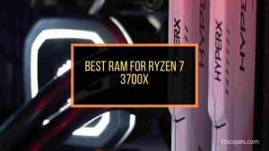 best-ram-for-ryzen-7-3700x