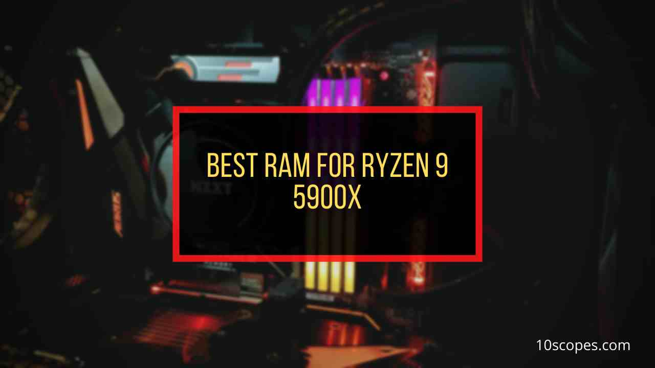 best-ram-for-ryzen-9-5900x