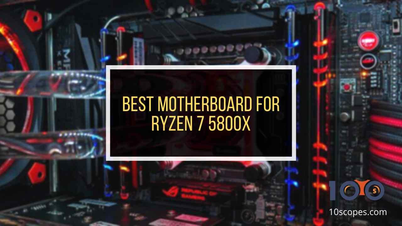 best-motherboards-for-ryzen-7-5800x
