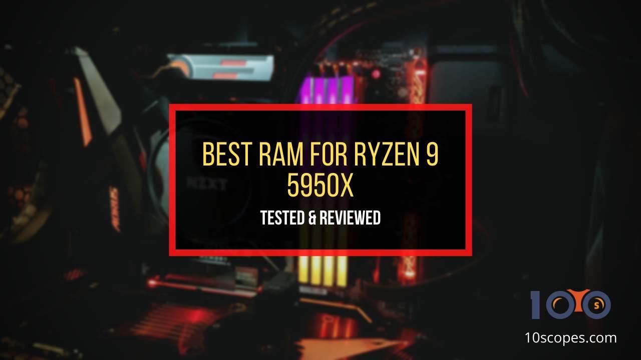 best-ram-for-ryzen-9-5950x-reviewed