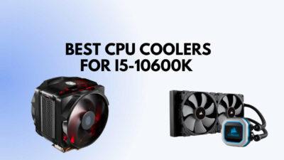 best-cpu-cooler-for-i5-10600k