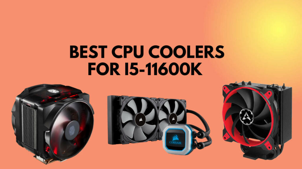 best-cpu-cooler-for-i5-11600k
