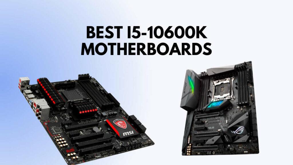 best-motherboard-for-i5-10600k