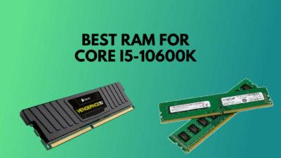 best-ram-for-i5-10600k