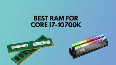 best-ram-for-i7-10700k