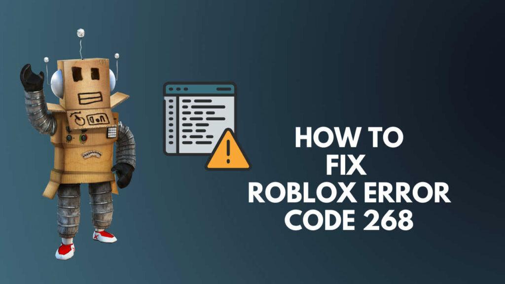 how-to-fix-roblox-error-code-268
