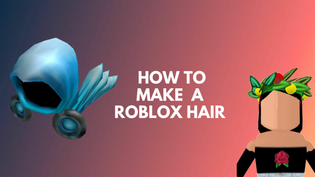 how-to-make-roblox-hair