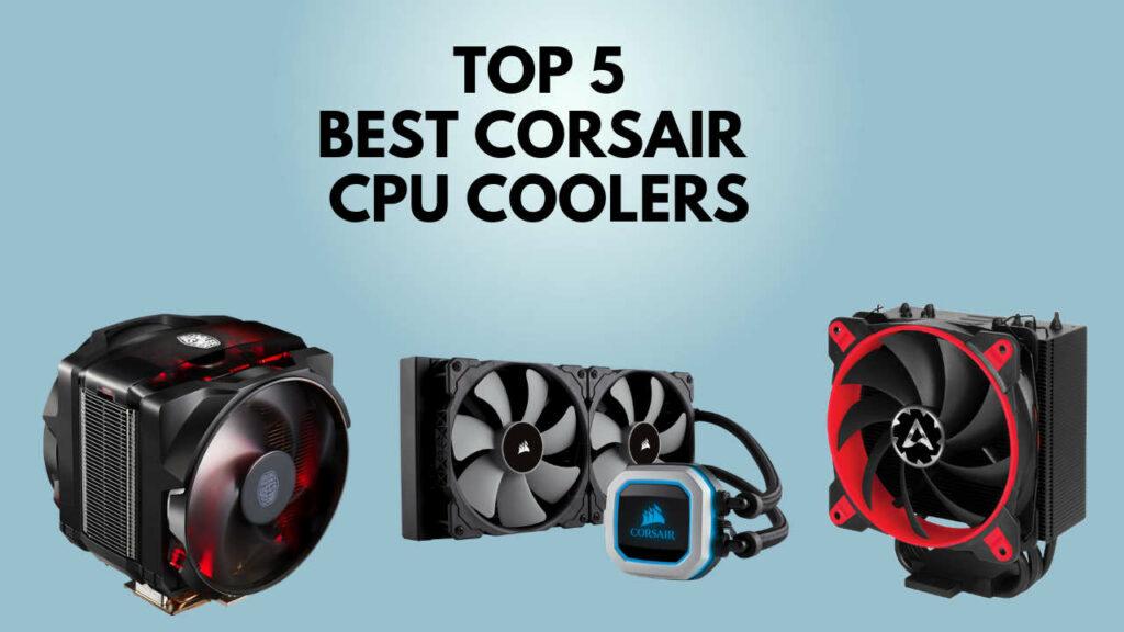 best-corsair-coolers