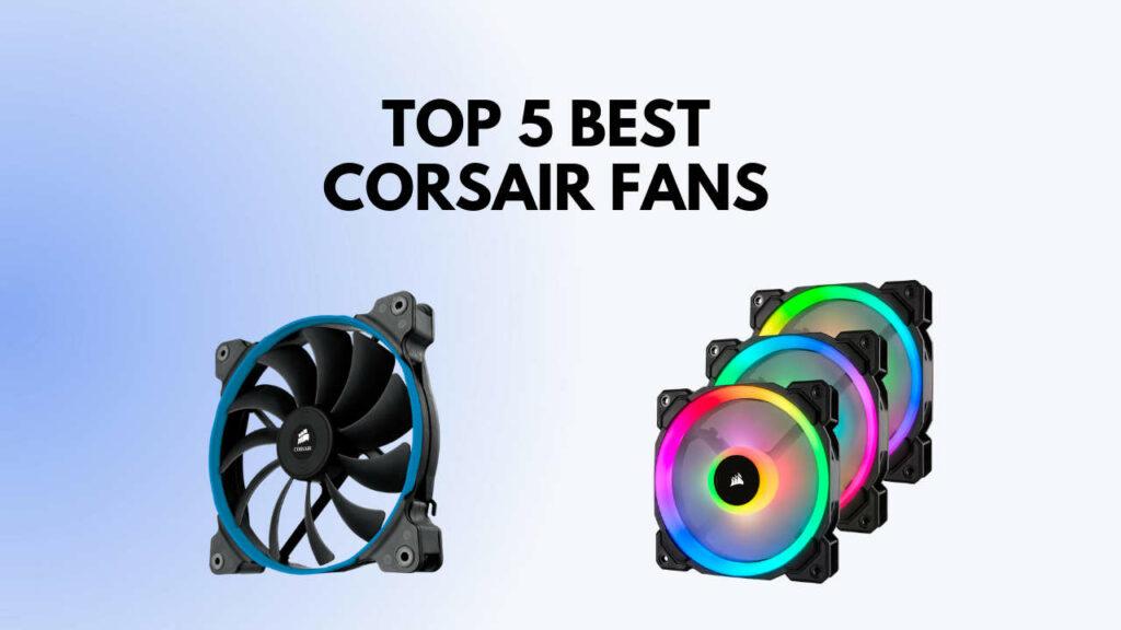 best-corsair-fans
