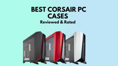 best-corsair-pc-cases