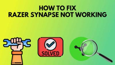 fix-razer-syanpse-not-working-error