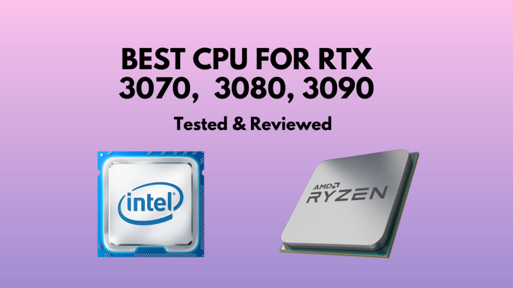 best-cpu-for-rtx-3070-3080-3090