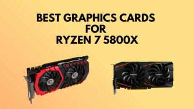 best-graphics-card-for-ryzen-7-5800x