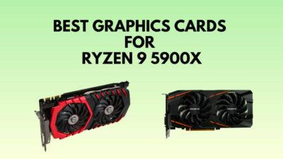 best-graphics-card-for-ryzen-9-5900x