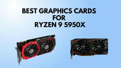 best-graphics-card-for-ryzen-9-5950x