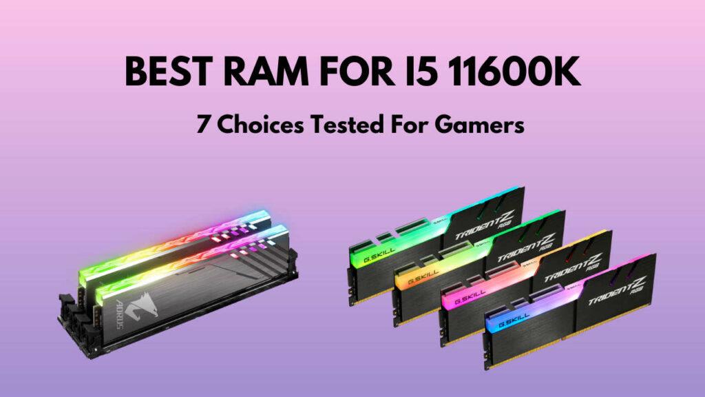 best-ram-for-i5-11600k