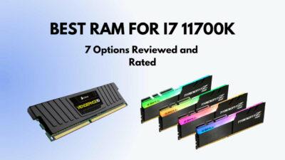best-ram-for-i7-11700k