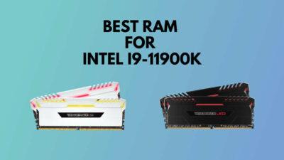 best-ram-for-i9-11900k