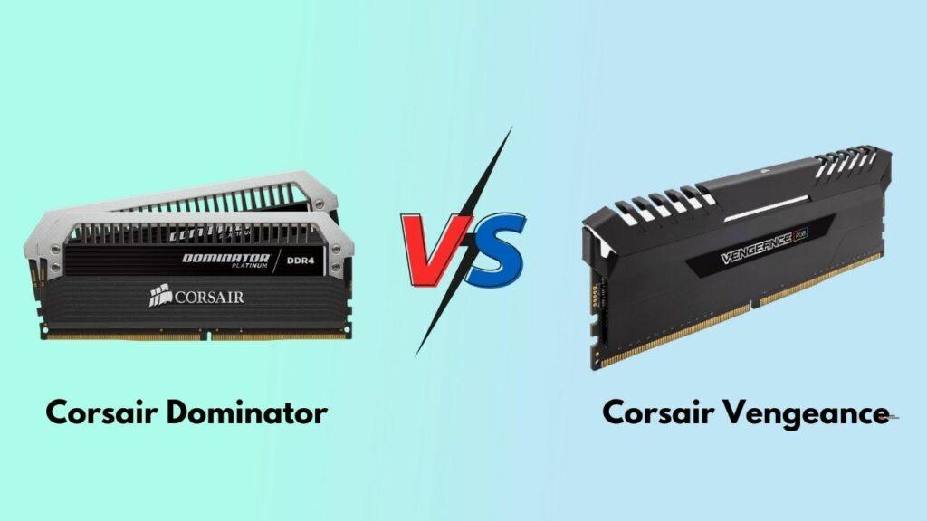 corsair-dominator-vs-corsair-vengeance