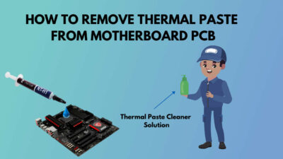 how-to-clean-thermal-paste-on-motherboard-pcb